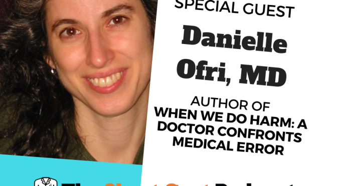 Recess Rehash: When Doctors Do Harm ft. Danielle Ofri, MD