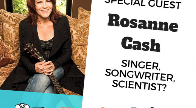 Singer, Songwriter, Scientist: Rosanne Cash