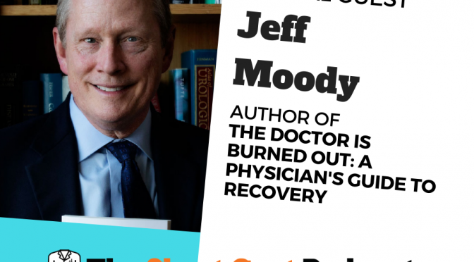 The Doctor is Burned Out ft. Jeff Moody, MD